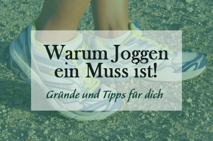 5 Gründe für's Joggen und Tipps für dein Lauftraining